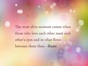 Rumi - Alive moment